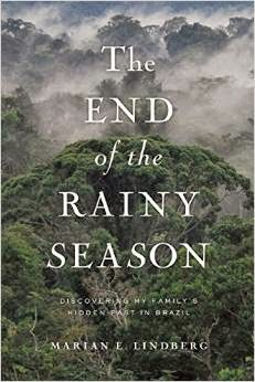 #FridayReads: The End of the Rainy Season: Discovering My Family's Hidden Past in Brazil by Marian Lindberg