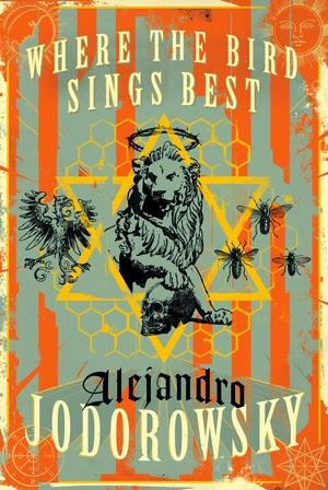 #FridayReads: Where the Bird Sings Best by Alejandro Jodorowsky